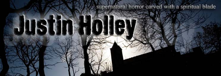 Justin Holley - supernatural horror carved with a spiritual blade